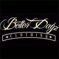 BETTER DAYZ CLOTHING