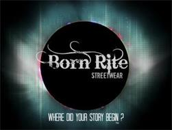 BORN RITE STREETWEAR WHERE DID YOUR STORY BEGIN?
