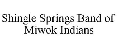 SHINGLE SPRINGS BAND OF MIWOK INDIANS