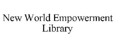 NEW WORLD EMPOWERMENT LIBRARY