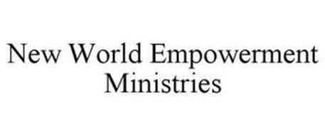 NEW WORLD EMPOWERMENT MINISTRIES