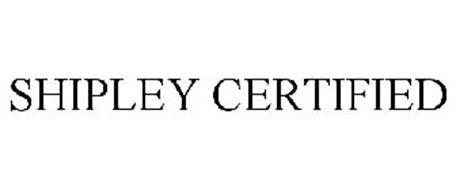 SHIPLEY CERTIFIED