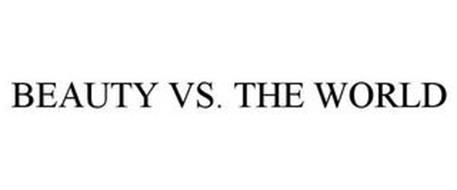 BEAUTY VS. THE WORLD