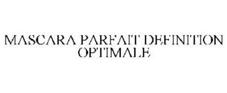 MASCARA PARFAIT DEFINITION OPTIMALE