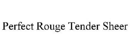 PERFECT ROUGE TENDER SHEER