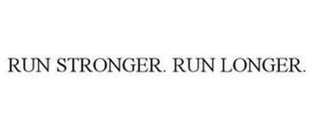 RUN STRONGER. RUN LONGER.