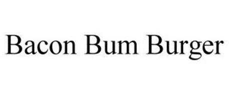 BACON BUM BURGER