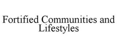 FORTIFIED COMMUNITIES & LIFESTYLES