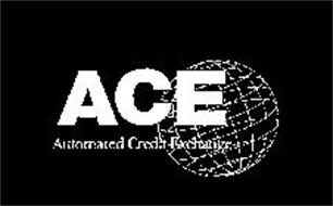 ACE AUTOMATED CREDIT EXCHANGE
