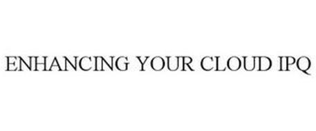 ENHANCING YOUR CLOUD IPQ