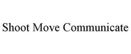 SHOOT MOVE COMMUNICATE