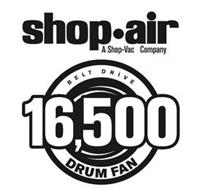 SHOP·AIR A SHOP-VAC COMPANY BELT DRIVE 16,500 DRUM FAN