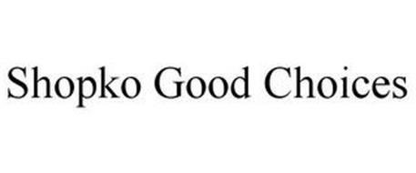 SHOPKO GOOD CHOICES