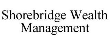SHOREBRIDGE WEALTH MANAGEMENT