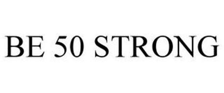 BE 50 STRONG