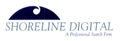 SHORELINE DIGITAL A PROFESSIONAL SEARCH FIRM