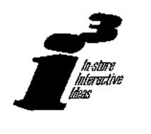 I3 IN-STORE INTERACTIVE IDEAS