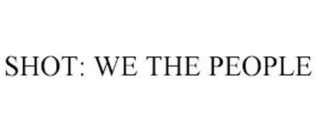 SHOT: WE THE PEOPLE