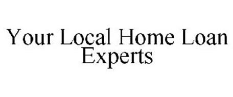 YOUR LOCAL HOME LOAN EXPERTS