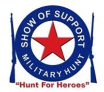 "SHOW OF SUPPORT MILITARY HUNT ""HUNT FOR HEROES"""