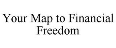 YOUR MAP TO FINANCIAL FREEDOM