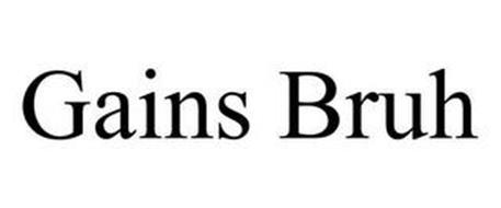 GAINS BRUH
