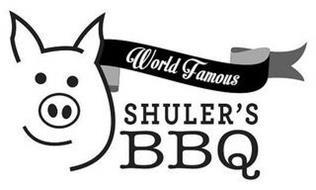 WORLD FAMOUS SHULER'S BBQ