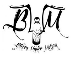 BUM BIKERS UNDER MOTION EST. 15