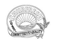 SHURFRESH COMMITTED TO QUALITY