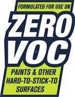 FORMULATED FOR USE ON ZERO VOC PAINTS & OTHER HARD-TO-STICK-TO SURFACES