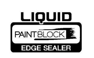 LIQUID PAINTBLOCK EDGE SEALER