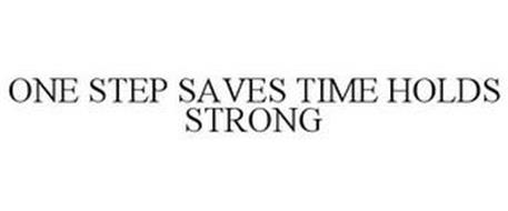 ONE STEP SAVES TIME HOLDS STRONG