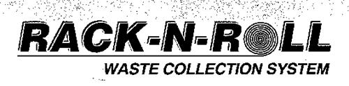 ROCK-N-ROLL WASTE COLLECTION SYSTEM