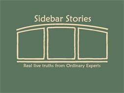 SIDEBAR STORIES REAL LIVE TRUTHS FROM ORDINARY EXPERTS