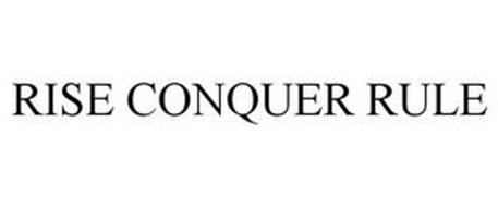 RISE CONQUER RULE