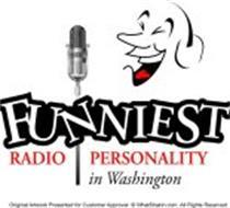 FUNNIEST RADIO PERSONALITY IN WASHINGTON