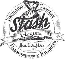 STASH E-LIQUIDS DECIDEDLY COMPLEX HARMONIOUSLY BALANCED HANDCRAFTED