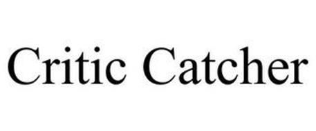 CRITIC CATCHER