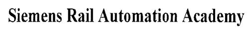 SIEMENS RAIL AUTOMATION ACADEMY