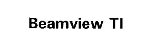 BEAMVIEW TI