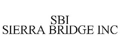 SBI SIERRA BRIDGE INC