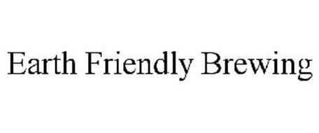 EARTH FRIENDLY BREWING