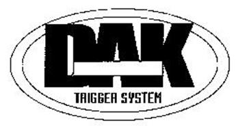 DAK TRIGGER SYSTEM
