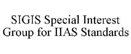 SIGIS SPECIAL INTEREST GROUP FOR IIAS STANDARDS