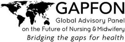 GAPFON GLOBAL ADVISORY PANEL ON THE FUTURE OF NURSING & MIDWIFERY BRIDGING THE GAPS FOR HEALTH