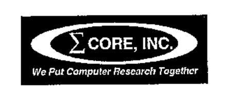 CORE, INC. WE PUT COMPUTER RESEARCH TOGETHER