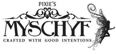 PIXIE'S MYSCHYF CRAFTED WITH GOOD INTENTIONS