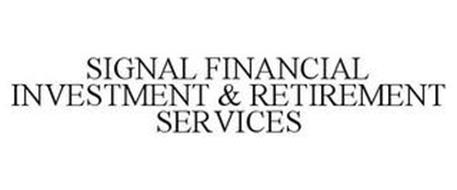 SIGNAL FINANCIAL INVESTMENT & RETIREMENT SERVICES