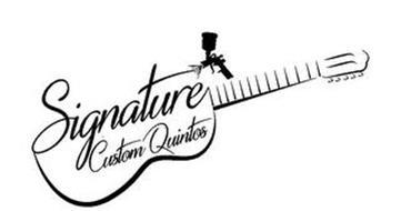SIGNATURE CUSTOM QUINTOS