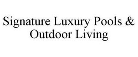 SIGNATURE LUXURY POOLS & OUTDOOR LIVING
